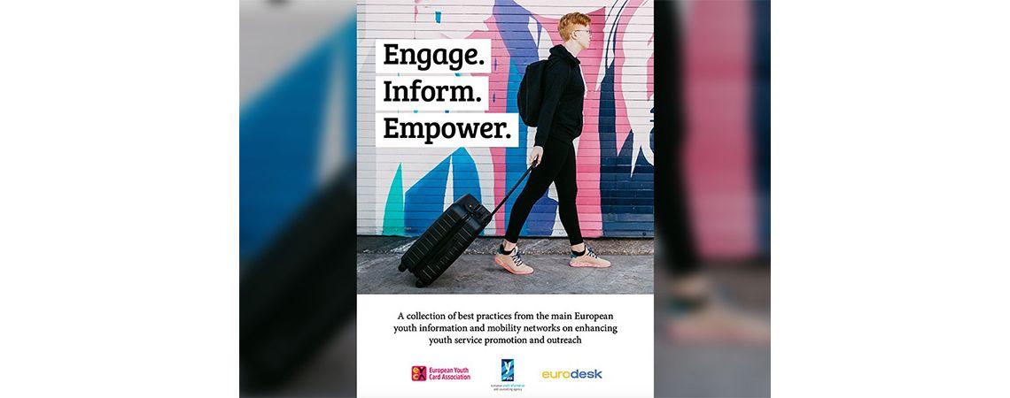 Engage Inform Empower: jó gyakorlatok gyűjteménye az ifjúsági elérésről