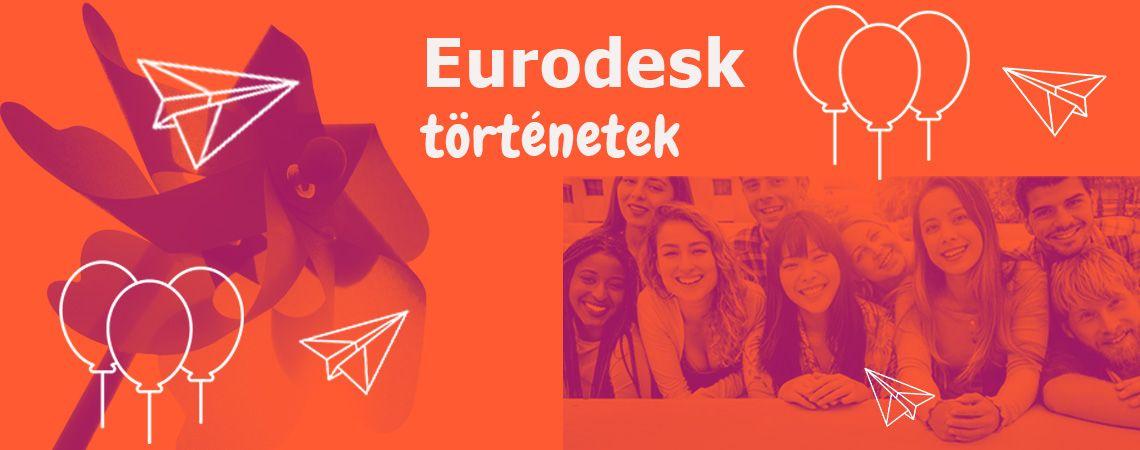 """Eurodesk történetek: """"Akkor ismered meg igazán a világot, ha a saját szemeddel látod…"""""""