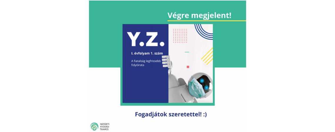 Megjelent a Nemzeti Ifjúsági Tanács első folyóirata, az Y.Z.
